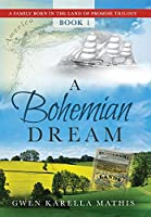 A Bohemian Dream (A Family Born in the Land of Promise)