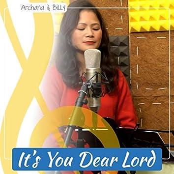 It's You Dear Lord