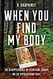When You Find My Body: The Disappearance of Geraldine Largay on the Appalachian Trail