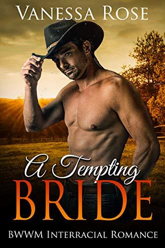 A Tempting Bride: BWWM Interracial Romance (Cowboy's BBW Book 1) (English Edition)