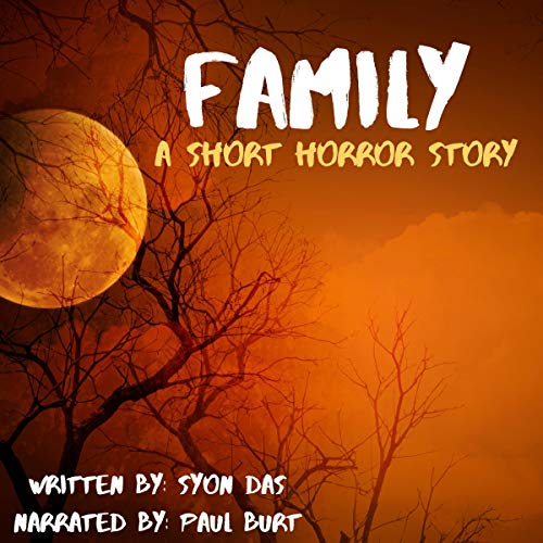 Family: A Short Horror Story Audiobook By Syon Das cover art