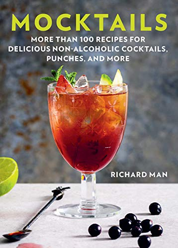 Mocktails: More Than 50 Recipes for Delicious Non-Alcoholic Cocktails, Punches, and More