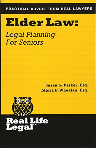 Compare Textbook Prices for Elder Law: Legal Planning for Seniors Real Life Legal 1 Edition ISBN 9781941760086 by Whealan Esq., Maria B.,Parker Esq., Susan G.