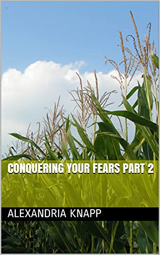 Conquering Your Fears Part 2 (English Edition)