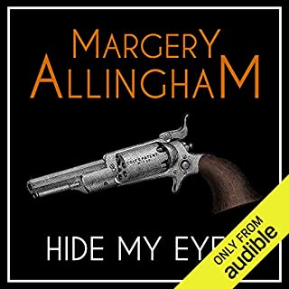Hide My Eyes                   By:                                                                                                                                 Margery Allingham                               Narrated by:                                                                                                                                 David Thorpe                      Length: 7 hrs and 53 mins     51 ratings     Overall 4.3