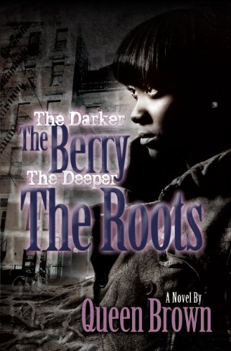 Book: The Darker The Berry The Deeper The Roots by Queen Brown
