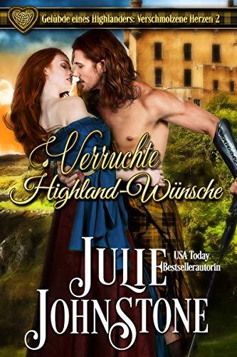 Verführerische Highland-Wünsche (Gelübde eines Highlanders: Verschmolzene Herzen 2)