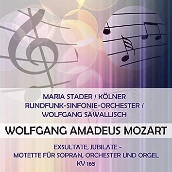 Maria Stader / Kölner Rundfunk-Sinfonie-Orchester / Wolfgang Sawallisch play: Wolfgang Amadeus Mozart: Exsultate, jubilate - Motette für Sopran, Orchester und Orgel, KV 165