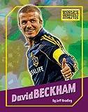 David Beckham (The World s Greatest Athletes)