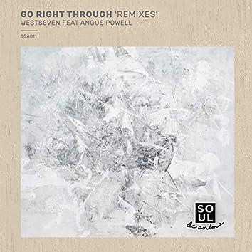 Go Right Through 'Remixes'