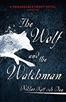 The Wolf and the Watchman: The latest Scandi sensation