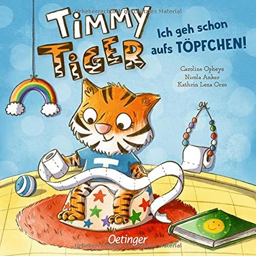 Timmy Tiger. Ich geh schon aufs Töpfchen!