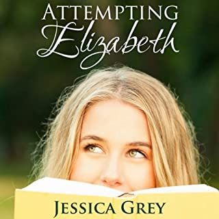 Attempting Elizabeth                   By:                                                                                                                                 Jessica Grey                               Narrated by:                                                                                                                                 Elizabeth Klett                      Length: 7 hrs and 56 mins     59 ratings     Overall 3.7