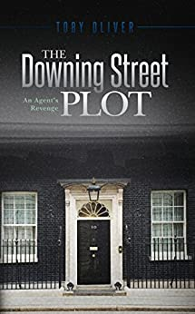 Book cover image for The Downing Street Plot: An Agent's Revenge