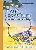 Au Pays bleu: Roman d'une vie d'enfant