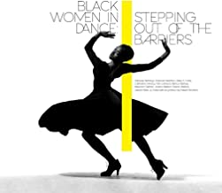 Black Women in Dance: Stepping Out of the Barriers