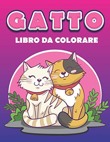 gatto libro da colorare: Ottimo regalo per ragazzi e ragazze e adulti .gatti Libri da colorare per chi amava i gatti e colorare