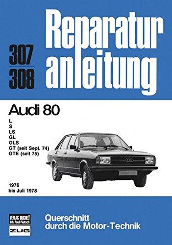 Audi 80 1976 bis 7/1978 (Reparaturanleitungen)