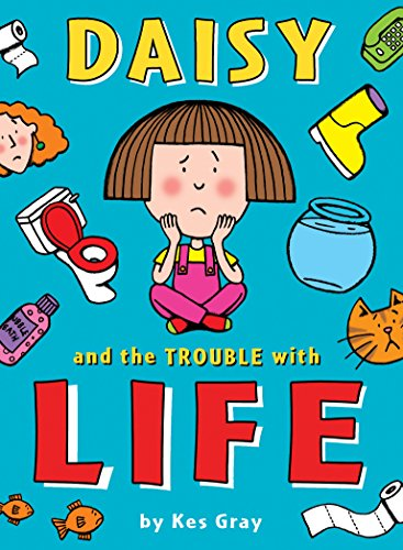 Daisy and the Trouble with Life (Daisy Fiction, Band 12)