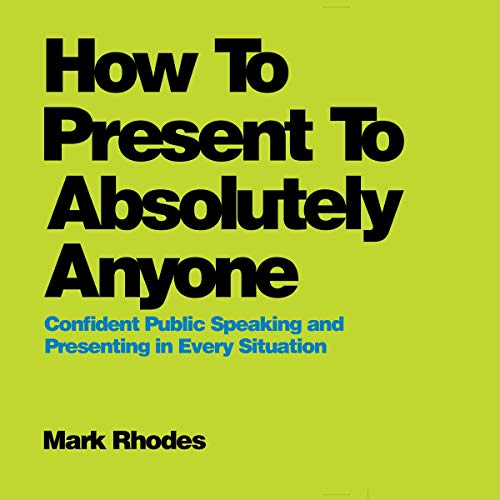 Page de couverture de How to Present to Absolutely Anyone
