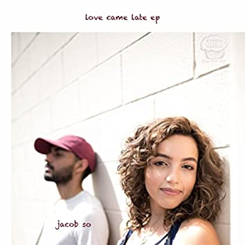 Love Came Late - EP