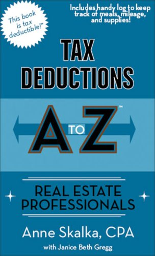 Tax Deductions A to Z for Real Estate Professionals (Tax Deductions A to Z series)