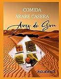COMIDA ÁRABE CASERA AIRES DE SIRIA