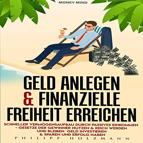 Geld anlegen & Finanzielle Freiheit erreichen Titelbild