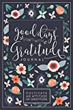 Good Days Start With Gratitude: A 52 Week Guide To Cultivate An Attitude Of Gratitude: Gratitude...