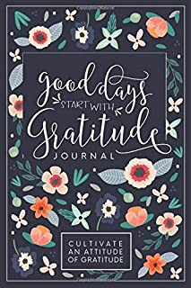 Good Days Start With Gratitude: A 52 Week Guide To Cultivate An Attitude Of Gratitude: Gratitude Journal (1976436184) | Amazon price tracker / tracking, Amazon price history charts, Amazon price watches, Amazon price drop alerts