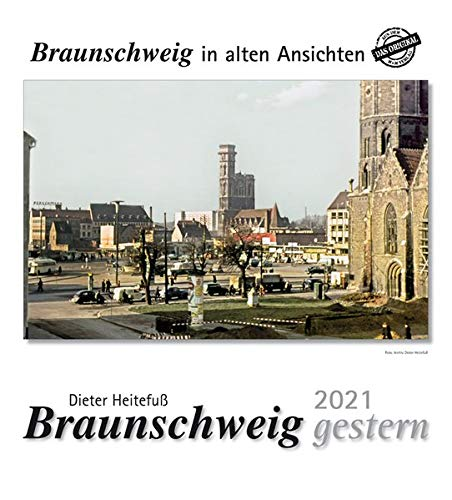 Braunschweig gestern 2021: Braunschweig in alten Ansichten