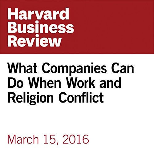 What Companies Can Do When Work and Religion Conflict copertina
