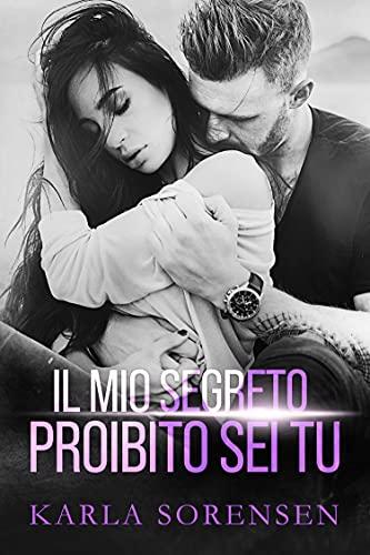 Il mio segreto proibito sei tu (Italian Edition)