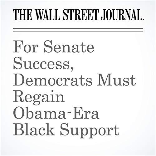 For Senate Success, Democrats Must Regain Obama-Era Black Support copertina