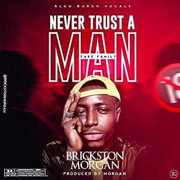 Never Trust a Man