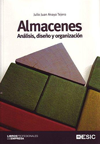Almacenes. Análisis, diseño y organización (Libros profesionales)