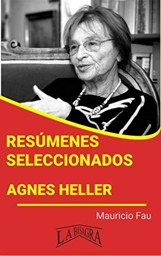 AGNES HELLER: RESÚMENES SELECCIONADOS: COLECCIÓN RESÚMENES UNIVERSITARIOS Nº 495 (Spanish Edition)