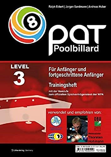 PAT Pool Billard Trainingsheft Level 3: Für Regionalliga bis etwa Bundesliga: Mit dem offiziellen Spielvermögenstest der WPA