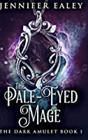 The Pale-Eyed Mage: Large Print Hardcover Edition