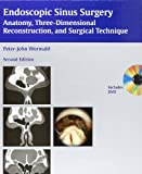 Endoscopic Sinus Surgery: Anatomy, Three-Dimensional Reconstruction, and Surgical Technique - Peter-John Peter-John Wormald