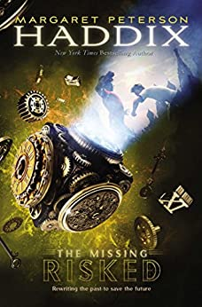 Risked (The Missing Book 6) by [Margaret Peterson Haddix]
