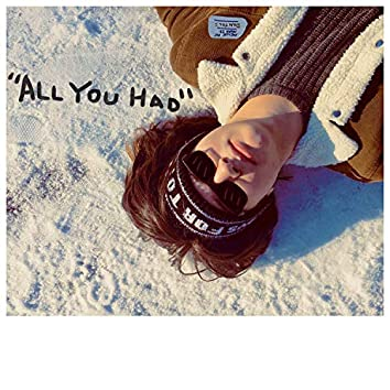 All You Had