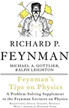 Feynman's Tips on Physics: Reflections, Advise, Insights, Practice, A Problem-Solving Supplement to the Feynman Lectures on Physics Revised Edition by Feynman, Richard P., Gottlieb, Michael A. [2013]