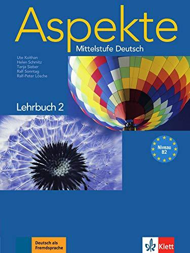 Aspekte 2 (B2): Mittelstufe Deutsch. Lehrbuch ohne DVD