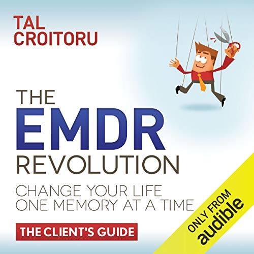 The EMDR Revolution: Change Your Life One Memory At A Time cover art