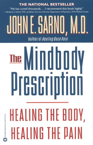 The Mindbody Prescription: Healing the Body, Healing the Pain (English Edition)