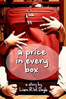 A Price in Every Box by [Liam R.W. Doyle]