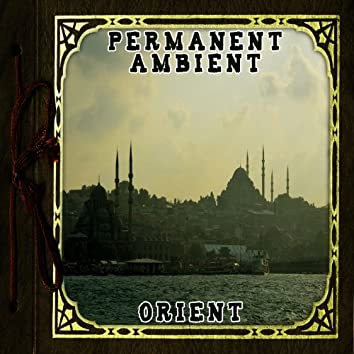 Permanent Ambient: Orient