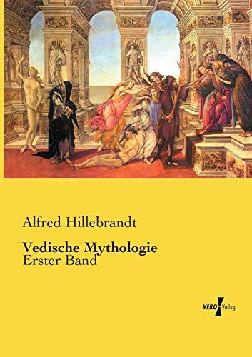 Vedische Mythologie: Erster Band