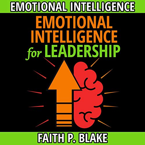 Emotional Intelligence for Leadership: 2 Books in 1 cover art